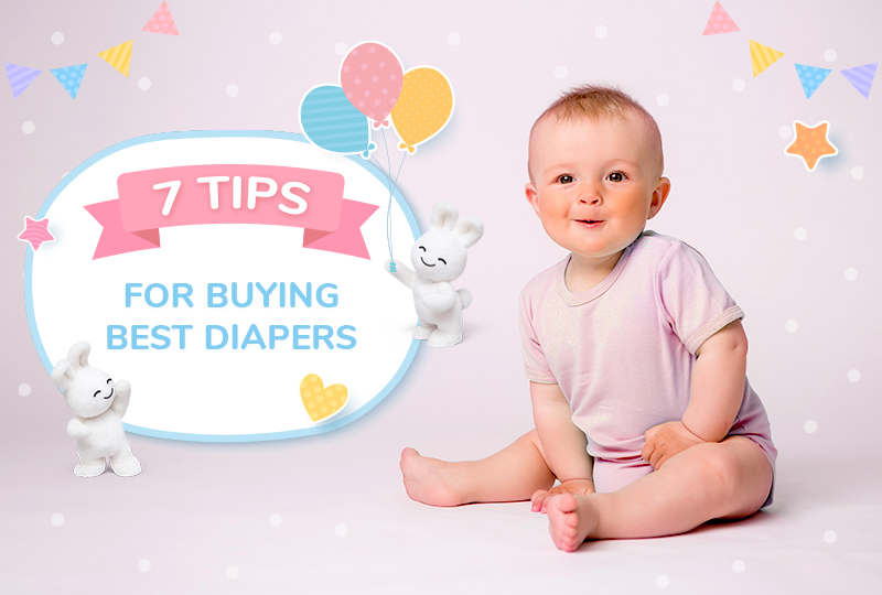 7 TIPS FOR BUYING BEST DIAPERS